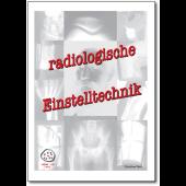 Radiologische Einstelltechnik